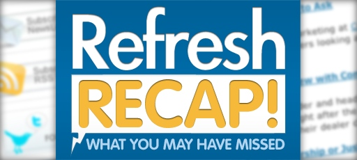 The Refresh Recap – Dealer Chat, Call Tracking, CarMax and March Sales