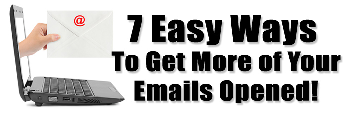 7 Ways to Get Your Emails Opened