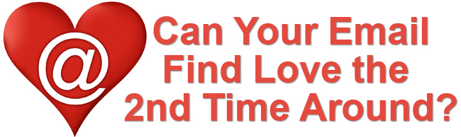 Can Your Email Find Love The Second Time Around?