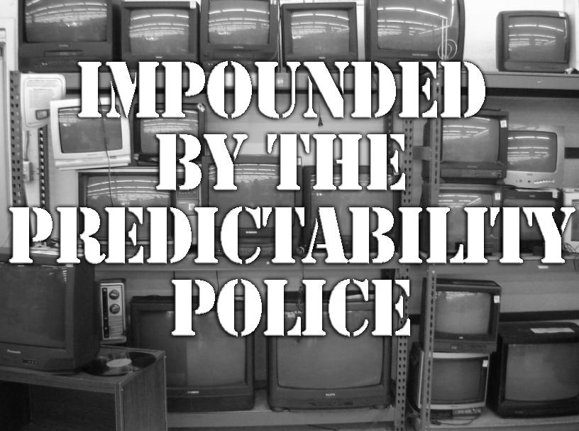 PREDICTABILITY POLICE