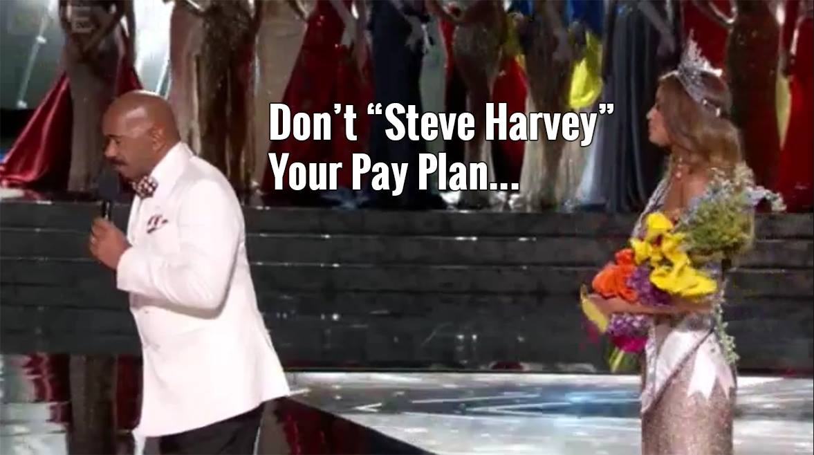 Don't 'Steve Harvey' Your Pay Plan