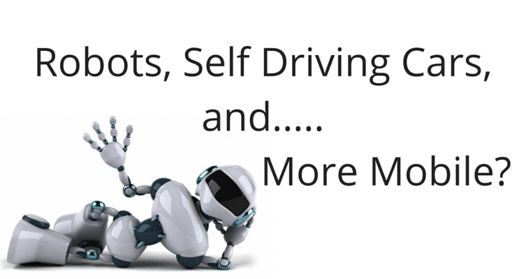 2016 Brings Robots, Self Driving Cars, and … More Mobile?