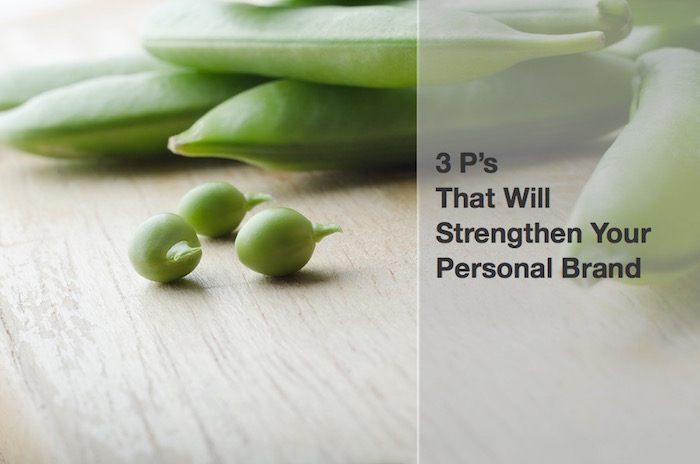 3 P's That Will Strengthen Your Personal Brand