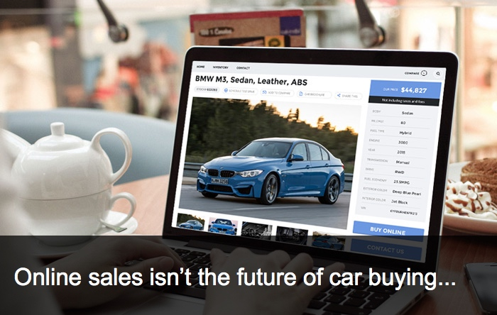 Online Sales Isn't The Future Of Car Buying…