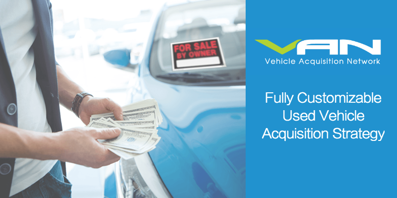 A Fully Customizable and More Profitable Used Vehicle Acquisition Strategy