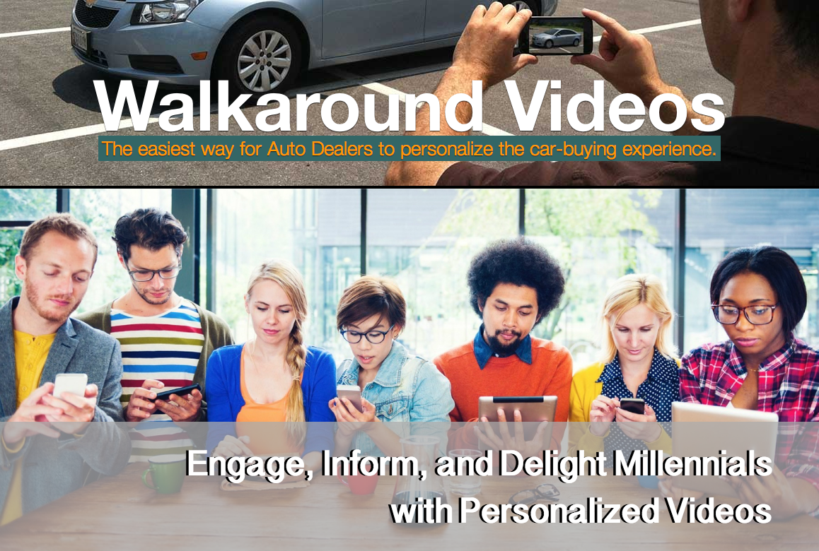 Engage, inform, and delight Millennials with Personalized Walkaround Videos
