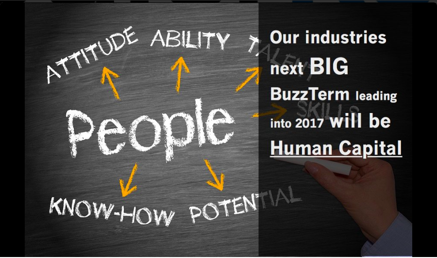 The BuzzTerm for 2016/17 will be Human Capital