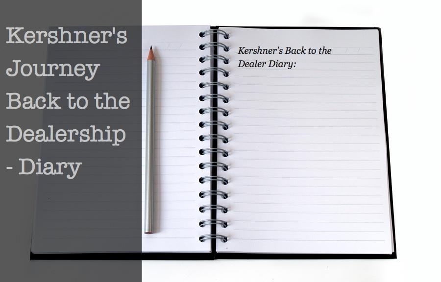 Kershner's – Back to the Dealer Diary