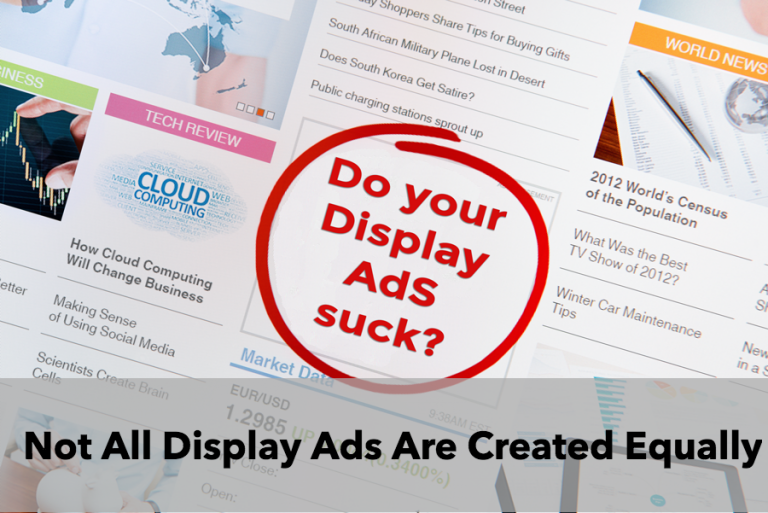 Not all display ads are created equally