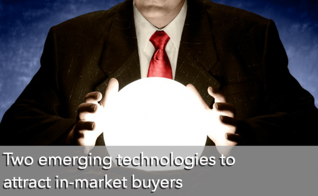 Two emerging technologies to attract in-market buyers