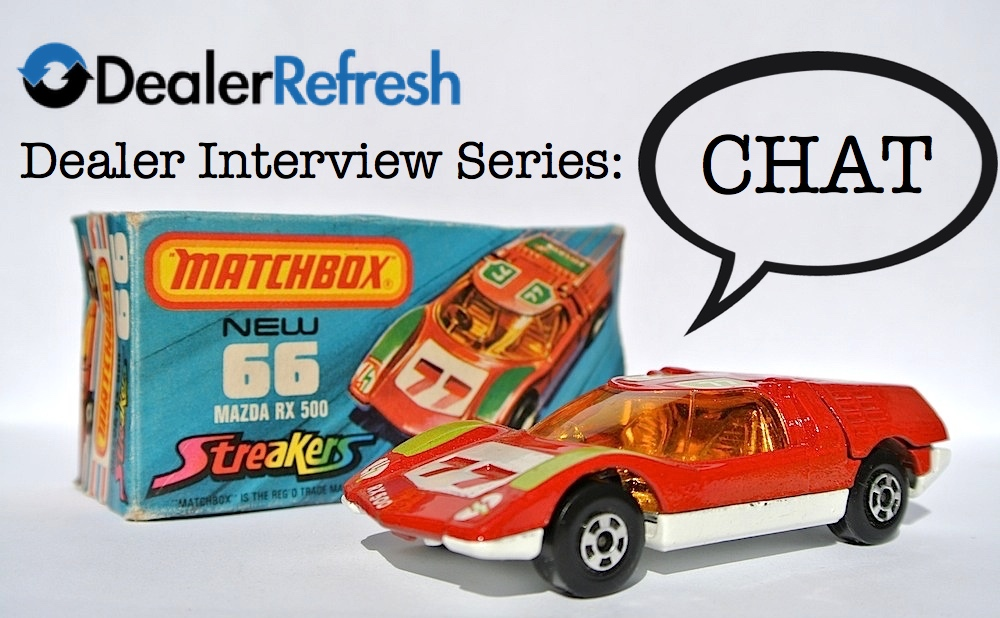 deaelrrefresh dealer interview series - CHAT