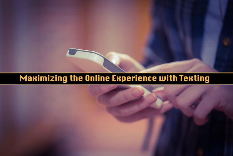 Maximizing Online Experience Texting