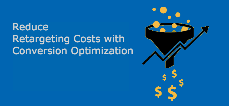 Reduce Retargeting Costs Conversion Optimization