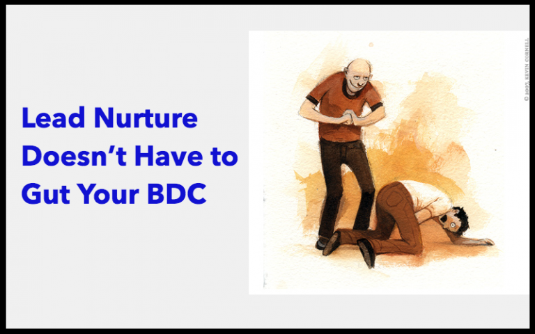 Lead Nurture Doesn't Have to Gut Your BDC