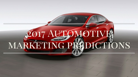 5 Automotive Marketing Predictions For 2017