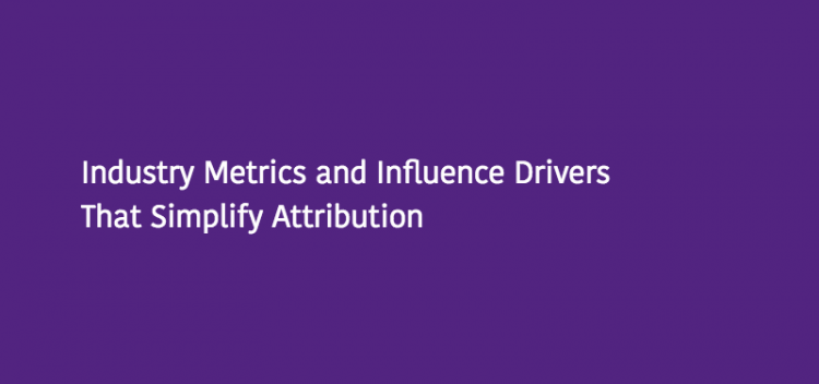 Simplifying Attribution to Propel Efficiencies and Profits