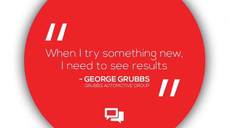 Meeting People Where Their Needs Are: Interview with George Grubbs, CEO, Grubbs Automotive Group