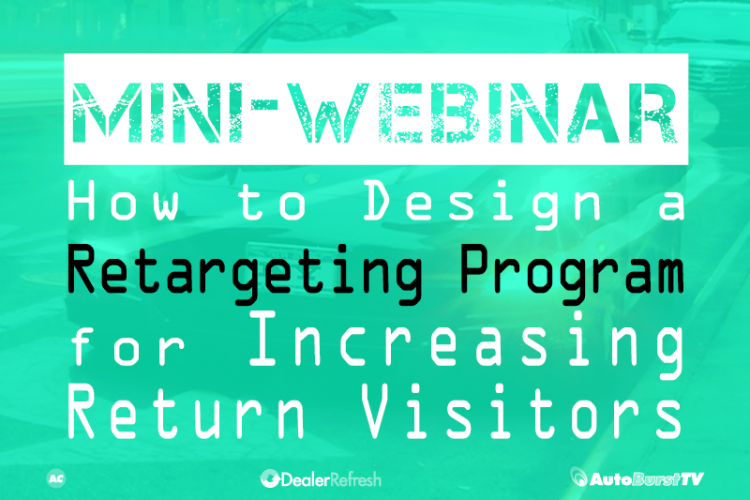 VIDEO: How to Design a Retargeting Program to Increase Return Visitors