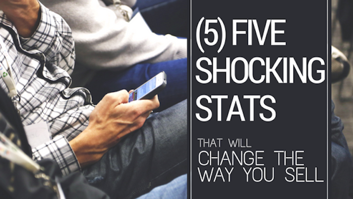 5 Shocking Stats That Will Change The Way You Sell
