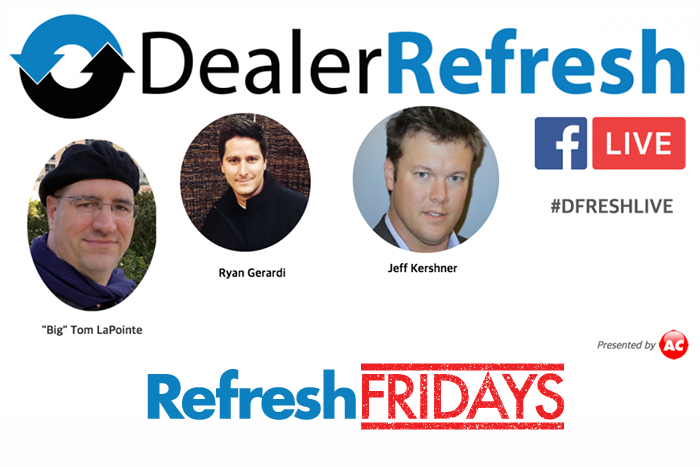 "Introducing the Refresh Fridays ""Live"" Weekly Series on DealerRefresh"