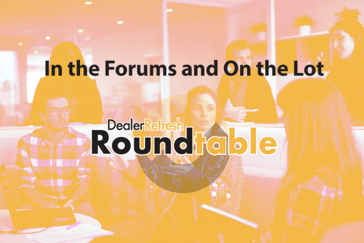 Introducing the The DealerRefresh Roundtable – In the Forums and On the Lot