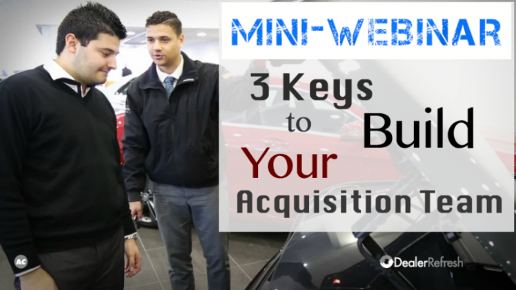 VIDEO: 3 Key Steps to Building Your Used Vehicle Acquisition Team