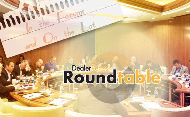 DealerRefresh Roundtable - In the Forums and on the Lot
