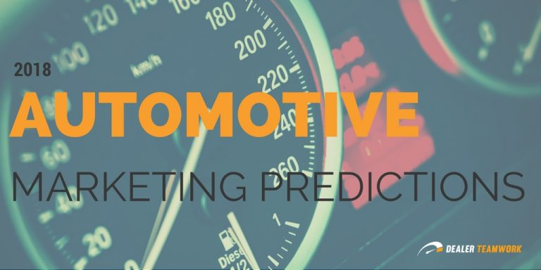 2018 Automotive Marketing Predictions - DealerRefresh