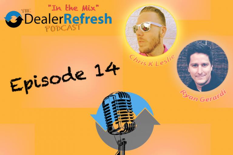 DealerRefresh Podcast Episode 14