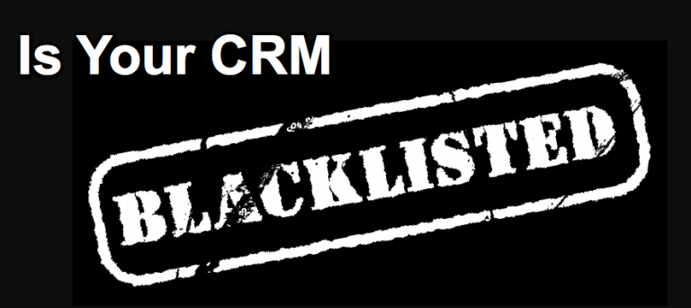 Is Your CRM Blacklisted?
