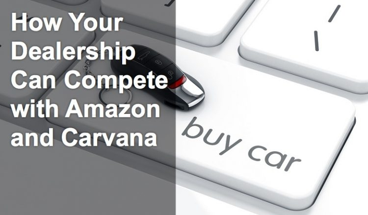 How Your Dealership Can Compete with Amazon and Carvana