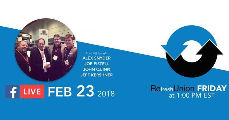 "Refresh Friday with Alex Snyder, Jeff Kershner, John Quinn, and ""Uncle"" Joe Pistell"