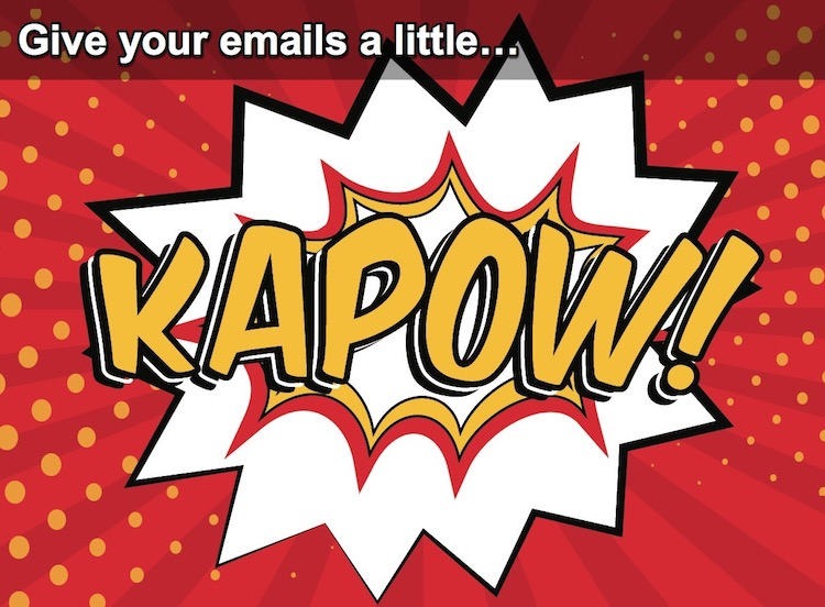 Give emails little KAPOW!