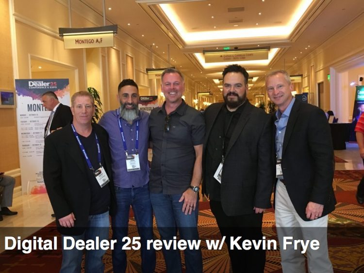 Digital Dealer 25 Review with Kevin Frye #DD25