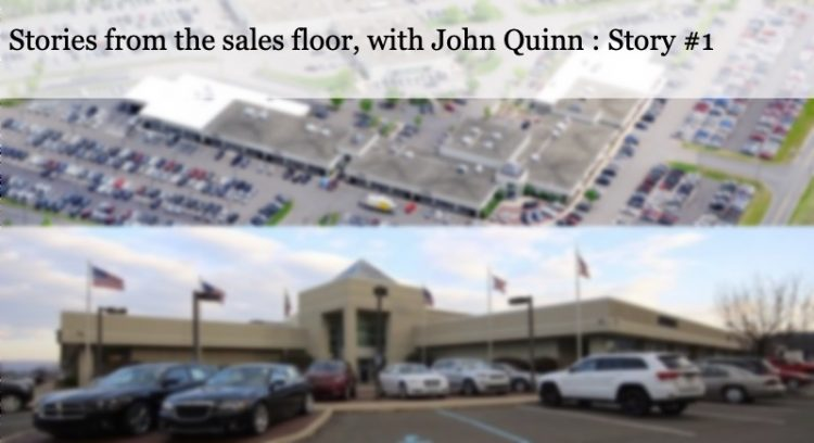 Stories from the sales floor, with John Quinn : Story #1