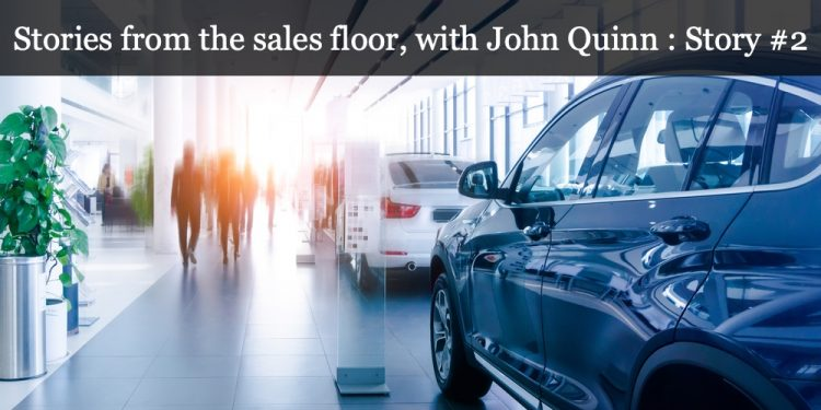 Stories from the sales floor, with John Quinn : Story #2
