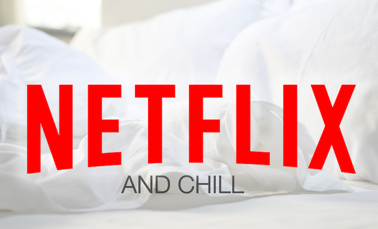 netflix and chill with your customers